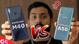 Samsung Galaxy M40 Vs Galaxy A50 Full Comparison, Camera, Gaming | Better Kaunsa? | GT Hindi