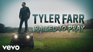Tyler Farr Raised To Pray