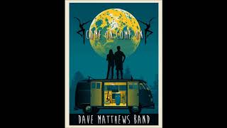 Dave Matthews Band - Come On Come On - (BEH)