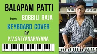 balapam patti bhama vollo from bobbili raja keyboard cover by p.v. satyanarayana