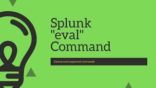 "Splunk Commands : Everything to know about ""eval"" command"
