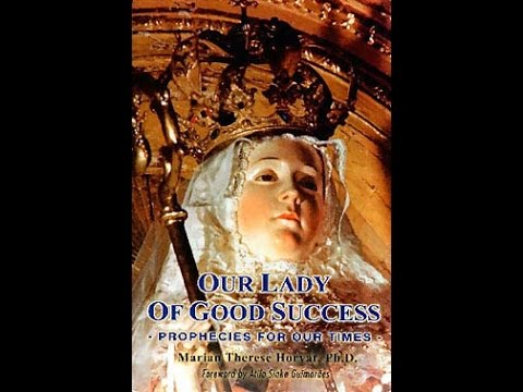 Prophecies Of Our Lady Of Good Success Th Century