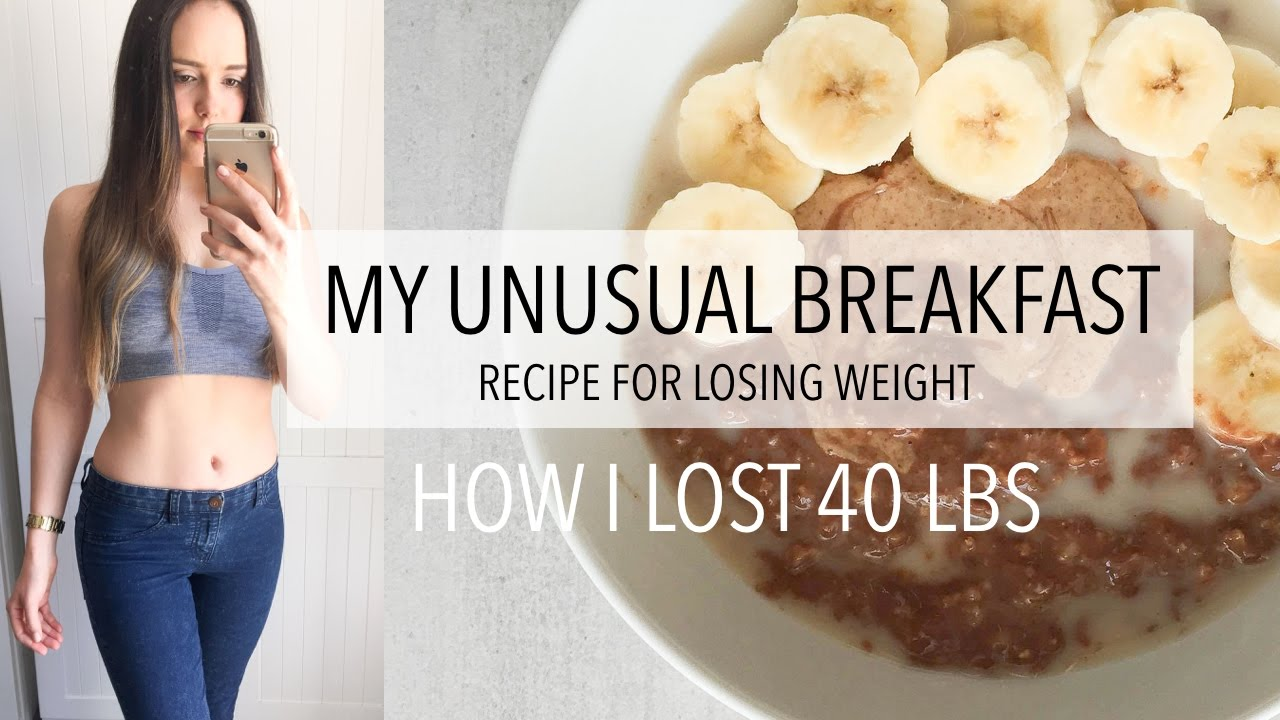 The Unusual Breakfast I Swear by For Losing Weight   How I Lost 40 Lbs   Weight-loss Recipes
