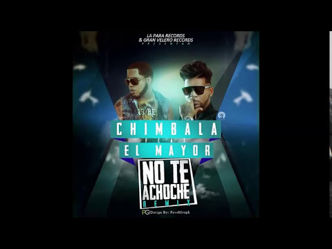 El Mayor Clasico Ft Chimbala No Te Achoche Prod