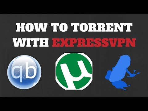 How to Torrent with ExpressVPN