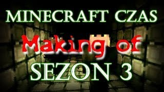 Making of: Minecraft - Czas Sezon 3, Odcinek 1