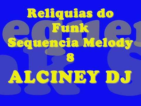 Funk da Antiga - Sequencia Funk Melody - 8 Alciney Dj° Music Videos