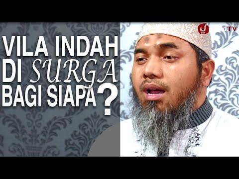 Serial Wasiat Nabi (42): Vila Indah Di Surga Untuk Siapa? - Ustadz Afifi Abdul Wadud