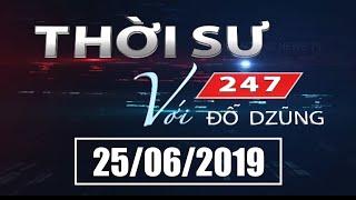 Thời Sự 247 Với Đỗ Dzũng | 25/06/2019 | SET TV www.setchanne.tv
