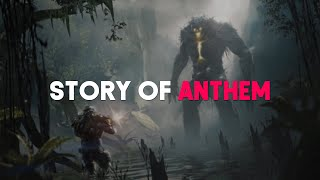 Anthem's Story Explained (Gods, Factions, Monsters & More)