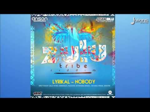 Lyrikal   Nobody Zulu Tribe Riddim '2016 Soca' Trinidad