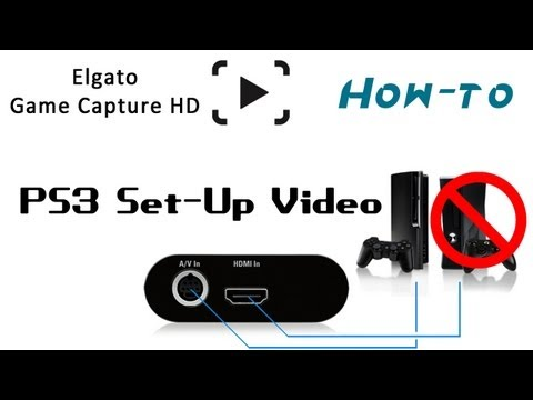 How to Set Up: Elgato Game Capture HD for the PS3