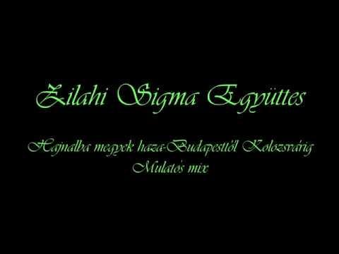 Zilahi Sigma Egyuttes - Hajnalba megyek haza, Budapesttol Kolozsvarig (Mulatos mix)