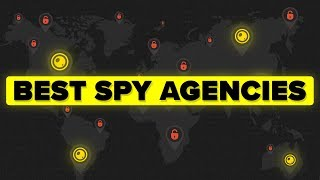 Which Are the Best Spy Agencies in the World