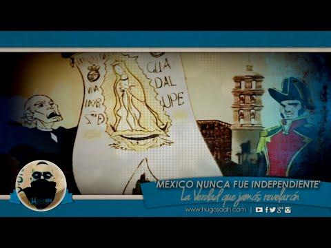 México nunca fue 'Independiente'. La Verdad que jamás revelarán