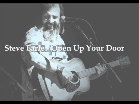 Steve Earle - Open up Your Door