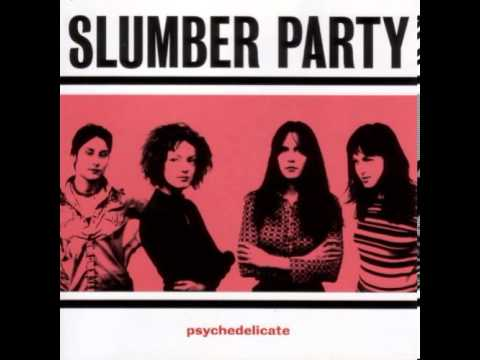Slumber Party - Youve Gone Too Far