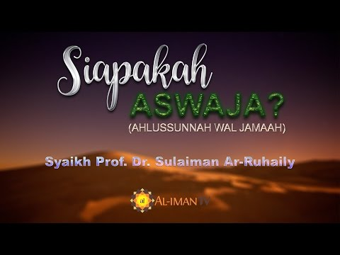 Tanya Jawab: Siapakah Ahlus Sunnah Wal Jamaah? - Syaikh Sulaiman Ar Ruhaily