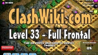 Clash Of Clans Level 33 - Full Frontal