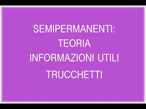 Semipermanente: teoria, info basi e trucchetti