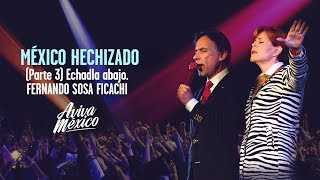 Fernando Sosa Ficachi  |  México Hechizado Parte 03 (Echadla Abajo)