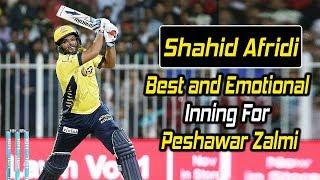 Shahid Afridi Best and Emotional Inning For Peshawar Zalmi in PSL   HBL PSL