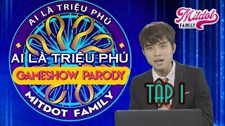 [Mitdot Family] Ai Là Triệu Phú Parody - Tập 1 ( Mitdot Parody Gameshow )