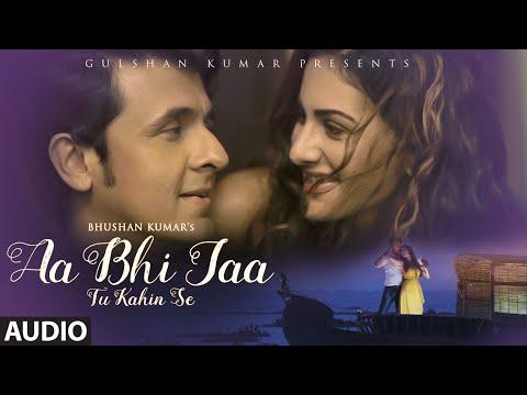 Sonu Nigam: 'Aa Bhi Jaa Tu Kahin Se' FULL AUDIO Song | Amyra Dastur | T-Series