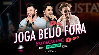 download musica Fred & Gustavo part Thiago Brava - Joga Beijo Fora