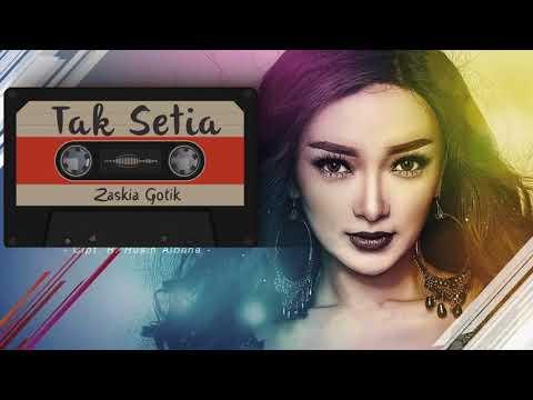 Zaskia Gotik - Tak Setia (VIDEO LIRIK)