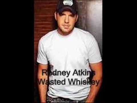 Rodney Atkins - Wasted Whiskey