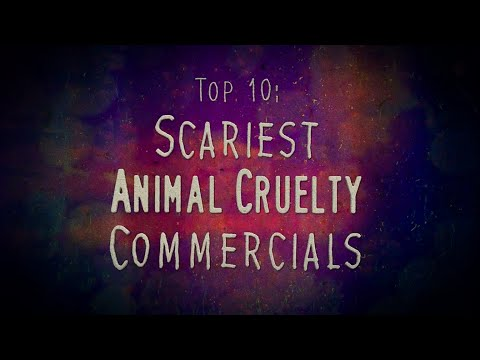 TOP 10: SCARIEST ANIMAL CRUELTY COMMERCIALS (PSAs)