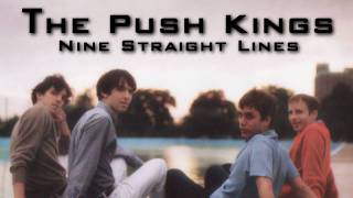 Nine Straight Lines - The Push Kings