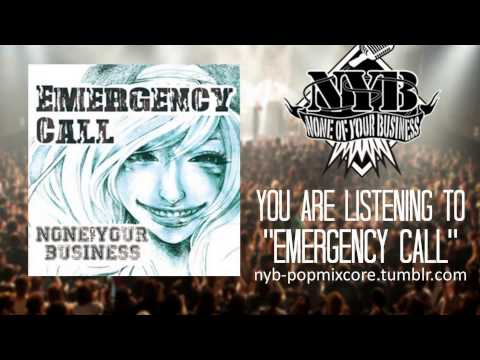 None Of Your Business - Emergency Call video