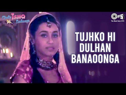 Tujhko Hi Dulhan Banaoonga - Chalo Ishq Ladaaye | Govinda & Rani | Sonu Nigam & Alka Yagnik thumbnail
