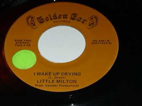 Little Milton - I Wake Up Crying
