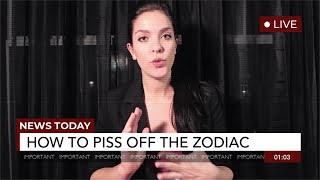 How to Piss People Off Based on their Horoscope