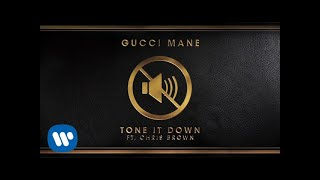 video gratis mp4 Gucci Mane - Tone It Down (feat. Chris Brown) [OFFICIAL AUDIO]