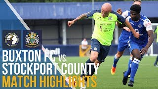 Buxton FC Vs Stockport County - Match Highlights - 14.07.2018