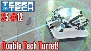 Double tech - One turret!  | Terratech | #12 S5