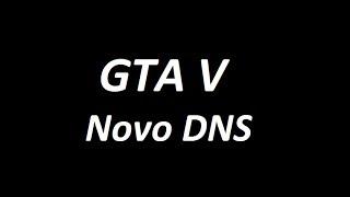 NOVO DNS GTA 5 HACK