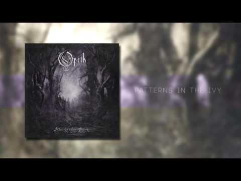 Opeth - Patterns In The Ivy
