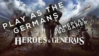 PLAY AS GERMANS! | Heroes & Generals Free-to-Play Gameplay STEAM