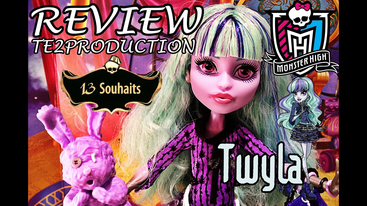 Review monster high 13 wishes twyla 13 souhaits youtube - 13 souhait monster high ...