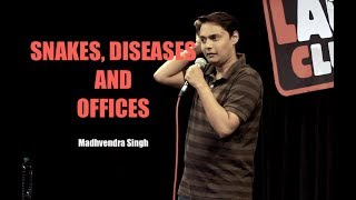 Snakes, Diseases and Offices | Stand-up Comedy by Madhvendra Singh