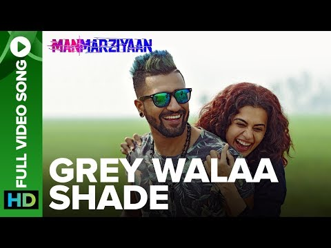 Grey Walaa Shade | Full Video Song | Manmarziyaan | Amit Trivedi, Shellee | Taapsee, Vicky Kaushal