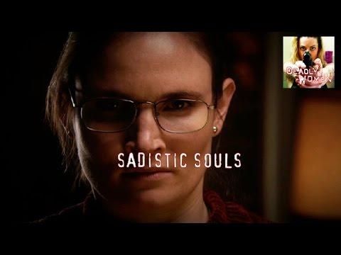 DEADLY WOMEN | Sadistic Souls | S7E10
