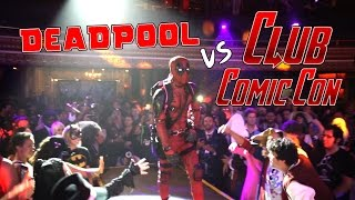 Deadpool vs Club Comic Con