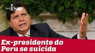 Ex-presidente do Peru se mata para evitar prisão