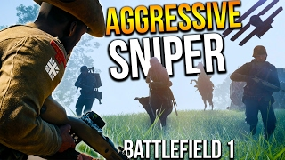 BATTLEFIELD 1 AGGRESSIVE SNIPING STREAKS | BF1 CQB Scout Gameplay